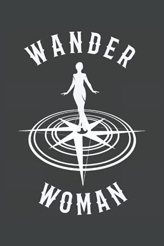 Wander Woman: Camping Notebook Perfect For The Female Hiker | Lined Notebook Journal ToDo Exercise Book or Diary 6 x 9 (15.24 x 22.86 cm) with 120 pages