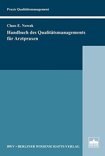 Handbuch des Qualitätsmanagements für Arztpraxen (Praxis Qualitätsmanagement)