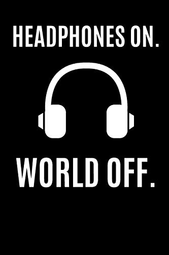 Headphones On World Off: Lyrics Notebook - College