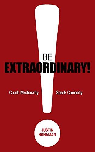 Book: Be Extraordinary! by Justin Honaman
