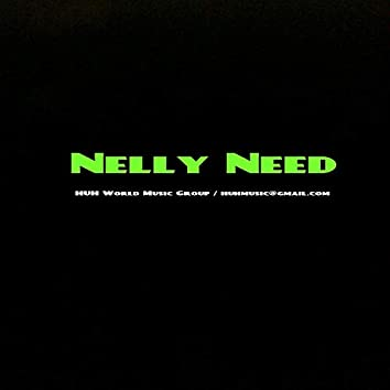 Nelly Need