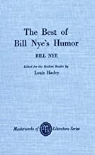 [(The Best of Bill Nye's Humor : Selections from the Nineteenth-Century American Humorist)] [By (author) Bill Nye ] published on (October, 1972)
