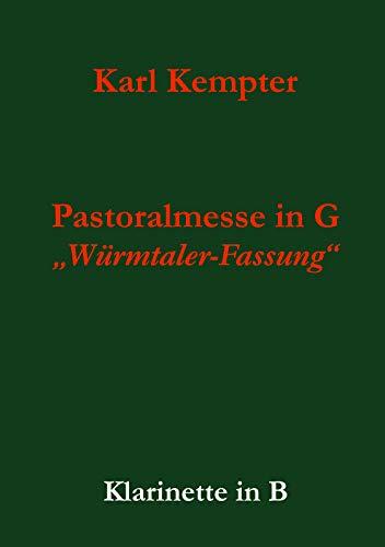 Kempter: Pastoralmesse in G. Klarinette: Würmtaler-Fassung für Soli, Chor und Instrumentalquintett (Kempter: Pastoralmesse in G, op. 24 3)