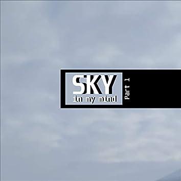 Sky in My Mind, Pt. 1