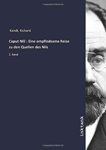 Caput Nili : Eine empfindsame Reise zu den Quellen des Nils: 2. Band