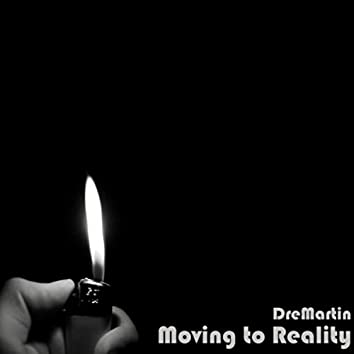 Moving to Reality