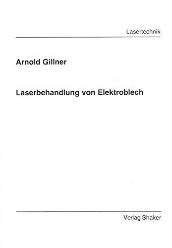 Laserbehandlung von Elektroblech (Berichte aus der Lasertechnik)