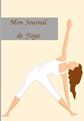 Mon journal de yoga: Cahier pré-imprimé pour les adaptes de yoga, notez vos assanas, pranayamas, votre intention de la pratique du jour, rien n'est ... Beau cadeau à offrir aux yogis. 100 fiches.