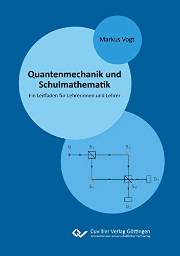Quantenmechanik und Schulmathematik: Ein Leitfaden für Lehrerinnen und Lehrer