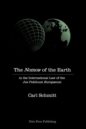 The Nomos of the Earth in the International Law of Jus Publicum Europaeum: In the International Law of the Jus Publicum Europaeum