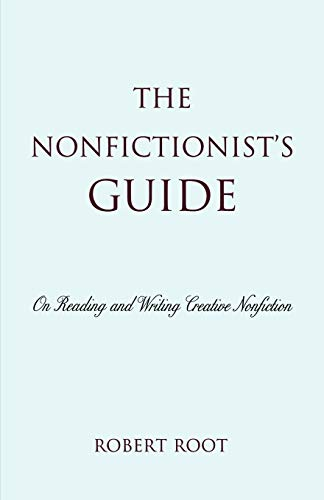 The Nonfictionist's Guide: On Reading and Writing...