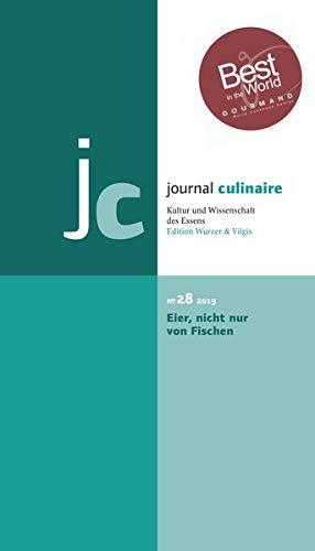 journal culinaire. Kultur und Wissenschaft des Essens: No. 28: Eier, nicht nur von Fischen/