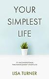 你最简单的生活:15非常规时间管理快捷方式 - 高效工作的技巧和目标设置技巧,让你可以找到生存时间