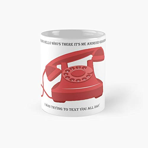 Funny Joke from Android Phone Classic Mug Father's Day, Mother's Day Gifts Funny Coffee for Dad, Mom, Grandkid, Daughter, Son, Grand Mother, Father | 11 Oz