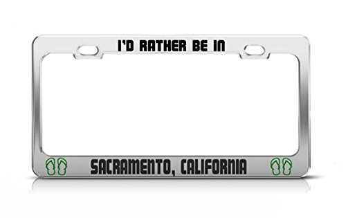 General Tag I'd Rather BE in Sacramento, California United States License Plate Frame Metal