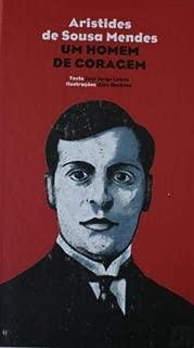 Aristides de Sousa Mendes Um homem de coragem (Portuguese Edition)