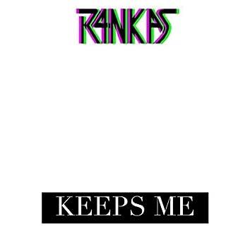 Keeps Me