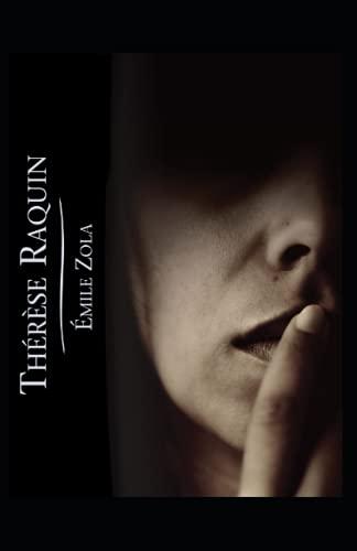 Therese Raquin: Emile Zola (Classics, Literature) [Annotated]