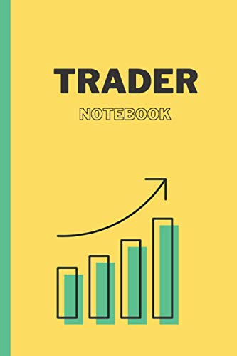 Trader Notebook: Forex Trader Journal - 120 Pages, Size 6*9 Inches