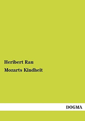 Mozarts Kindheit: Eine prosaische Biographie in vier Bänden - Band 1