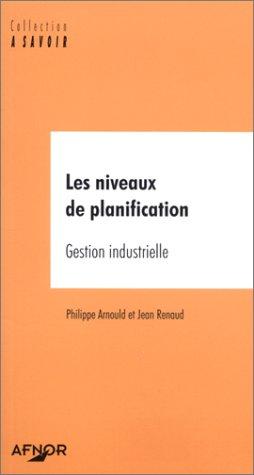 Les Niveaux de planification : Gestion industrielle