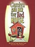 Carolyn and Her Tiny Red House