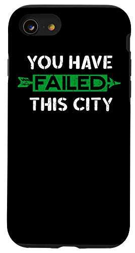 iPhone SE (2020) / 7 / 8 You Have Failed This City - Green Arrows Case