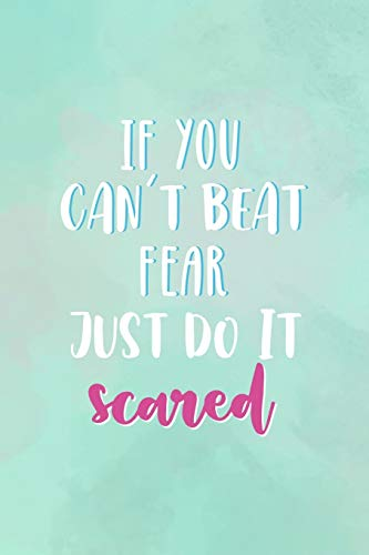 If You Can't Beat Fear, Just Do It Scared: All Purpose 6x9' Blank Lined Notebook Journal Way Better Than A Card Trendy Unique Gift Green Watercolor Comfort Zone