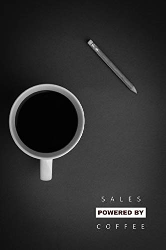 SALES POWERED BY COFFEE: Funny Salesmen or Salesperson Gift Notebook: Blank, Lined Journal for Composition, Journalling, Tracking, Recording, Diary ... 120-page, Lined, 6 x 9 in (15.2 x 22.9)