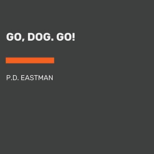 Go, Dog. Go!: Beginner Books(R)