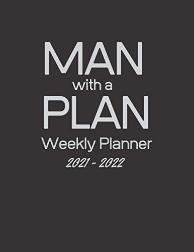 Man with a Plan - Weekly Planner 2020 to 2021: Black Weekly 2020-2021 Planner Organizer. January 2020 to December 2021- Gifts for him, men husband, boyfriend, son, entrepreneur