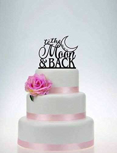 Cake Topper-Cake Topper for Wedding Cake, To The Moon and Back, Personalized, P026 Birthday Anniversary Wedding Gift, Funny Present