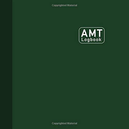 AMT Logbook: Aircraft Mechanic Logbook, Aviation Maintenance Technician log book, Aircraft Logbook, 125 Pages, Dark Green Cover (8.5