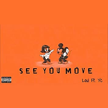 See You Move (feat. Yc)