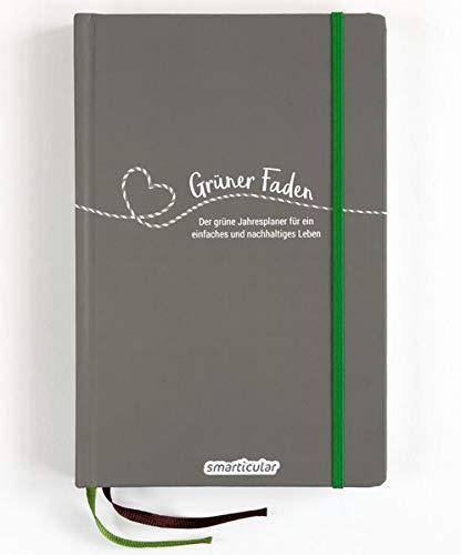 Grüner Faden (Erde) - Der grüne Jahresplaner für mehr Nachhaltigkeit und ein einfaches Leben: Kreativ wie ein Bullet Journal, dazu über 200 ... von smarticular - zeitlos, nachhaltig leben)