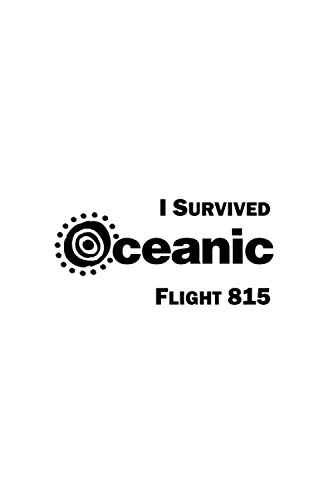 I Survived Oceanic Flight 815 / Oceanic 6: A Blank, Lined Journal Inspired By The Lost Series (6'x9', 120 pages)