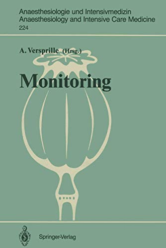 Monitoring (Anaesthesiologie und Intensivmedizin Anaesthesiology and Intensive Care Medicine) (German Edition) (Anaesthesiologie und Intensivmedizin ... and Intensive Care Medicine (224), Band 224)
