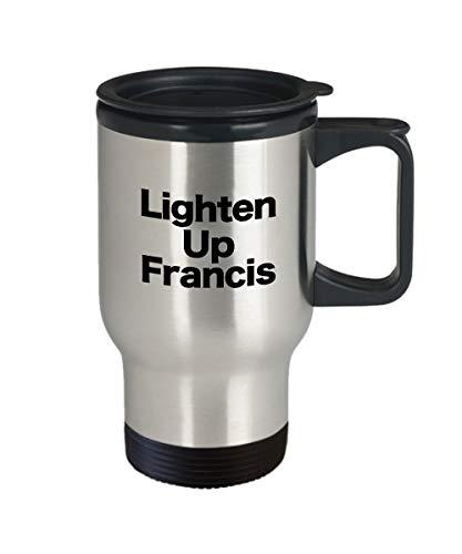 Lighten Up Francis Taza de café de viaje de acero divertido regalo para amantes del cine