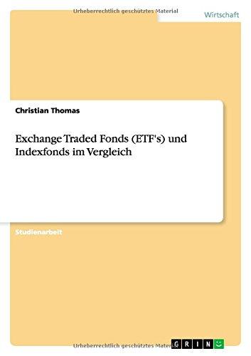 Exchange Traded Fonds (ETF's) und Indexfonds im Vergleich