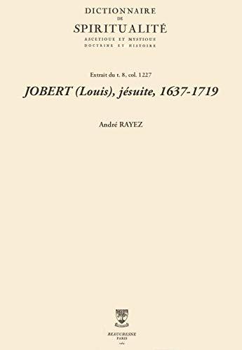 JOBERT (Louis), jésuite, 1637-1719 (Dictionnaire de spiritualité) (French Edition)