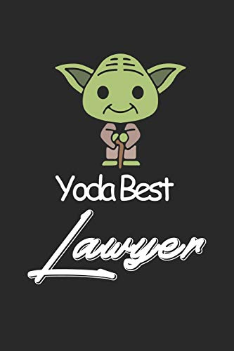 Yoda Best Lawyer: Amazing Gift For Lawyer who loves Baby Yoda w Lawyer Lined Notebook / Baby Yoda Journal Gift, 120 Pages, 6x9, Soft Cover, Matte Finish
