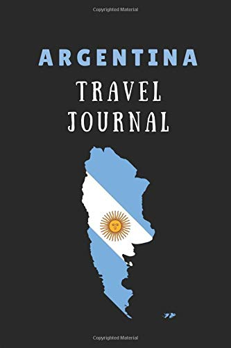 Argentina Travel Journal: 2 in 1 Notebook Combining Lined Writing Paper And Itinerary List Paper For Holiday Trips