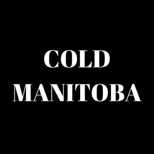 The Cold Manitoba Project