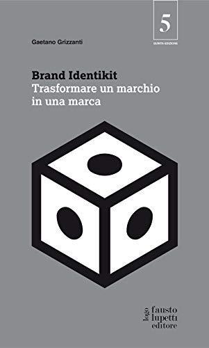 Brand identikit. Trasformare un marchio in una marca