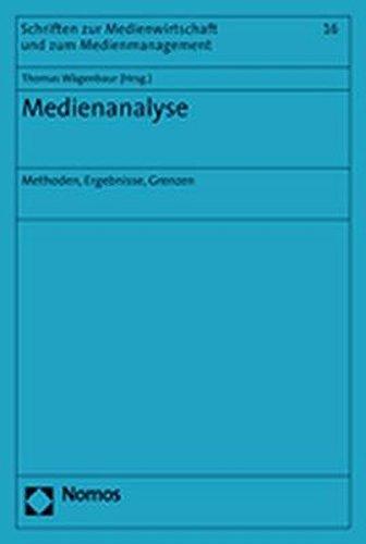 Medienanalyse: Methoden, Ergebnisse, Grenzen (Schriften zur Medienwirtschaft und zum Medienmanagement, Band 16)