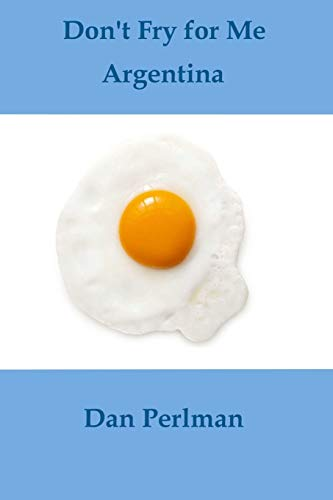 Don't Fry for Me Argentina [Idioma Inglés]