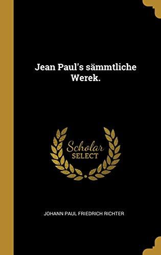 Jean Paul's sämmtliche Werek.