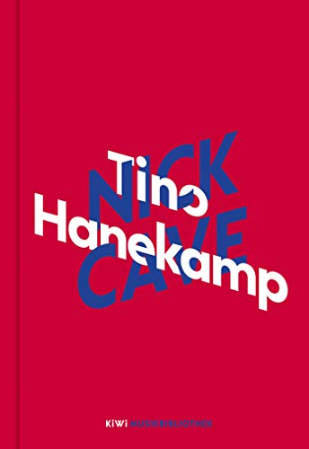 Tino Hanekamp über Nick Cave (KiWi Musikbibliothek, Band 3)