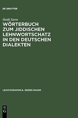 Wörterbuch zum jiddischen Lehnwortschatz in den deutschen Dialekten (Lexicographica. Series Maior, Band 102)