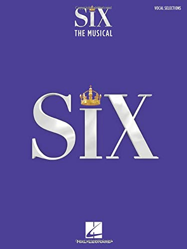 Six: The Musical Vocal Selections Songbook with Full-Color Photos from the Stage Production